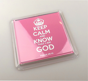 Keep Calm and Know God Pink Coaster