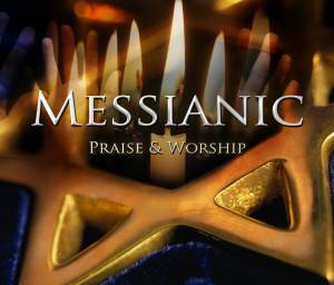 Messianic Praise and Worship