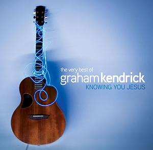 The Best Of Graham Kendrick