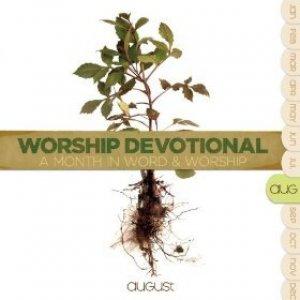 Worship Devotional: August