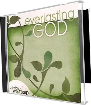 Mission Worship: Everlasting God CD