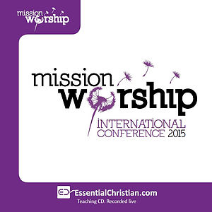 Mission Worship a talk by Pete Greig