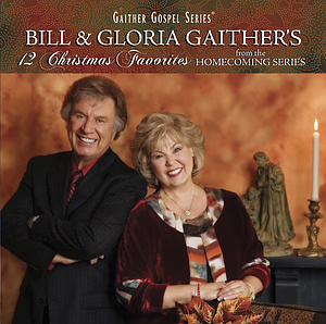 Bill and Gloria Gaither's 12 Christmas Favourites CD