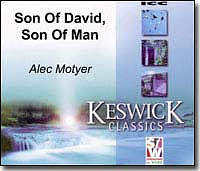 Son of David, Son of Man - Alec Motyer - Keswick Classics Series