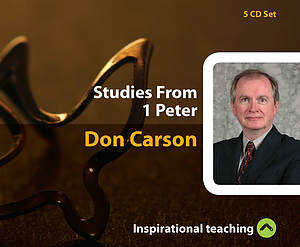Studies From 1 Peter a series of talks by Don Carson