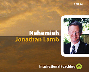 Studies In Nehemiah a series of talks by Jonathan Lamb