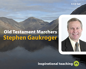 Old Testament Marchers a series of talks by Rev Stephen Gaukroger