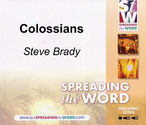 Colossians a series of talks by Rev Steve Brady
