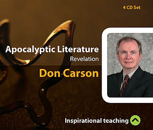 Apocalyptic Literature a series of talks by Don Carson
