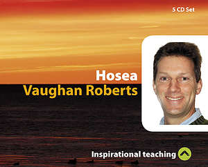 Hosea a series of talks by Rev Vaughan Roberts