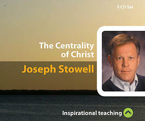 The Centrality Of Christ a series of talks by Joseph Stowell