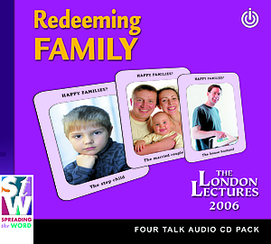 Redeeming Family a series of talks by Andrew Goddard & Lis Goddard