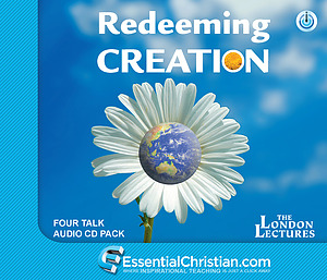 Redeeming Creation a series of talks by Peter Harris & Rev Chris Wright