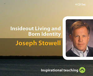 Insideout Living And Born Identity a series of talks by Joseph Stowell