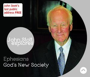 God's New Society: Ephesians a series of talks by Rev Dr John Stott