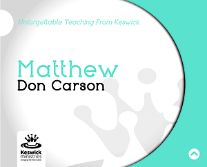 Matthew a series of talks by Don Carson
