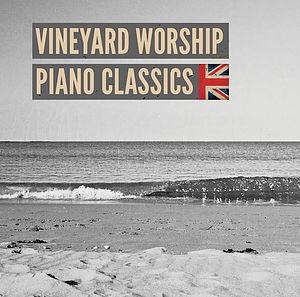 Vineyard Worship Piano Classics