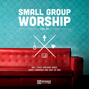 Small Group Worship Vol. 2
