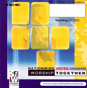 Complete Set Of Talks From Worship Together 2003 a talk by Various