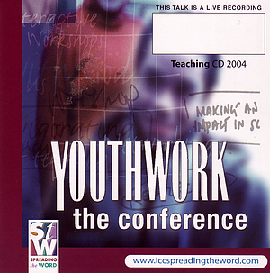 The Impact Of A Youthworker a talk by Jim Partridge