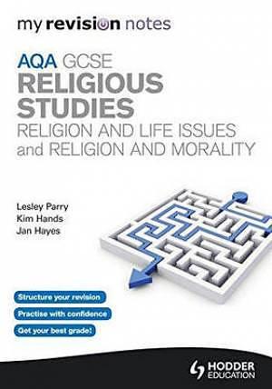My Revision Notes: AQA GCSE Religious Studies: Religion and Life Issues and  Religion and Morality