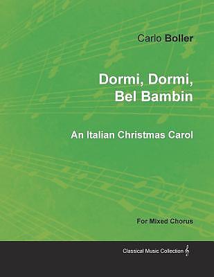 Italian Christmas Music.Dormi Dormi Bel Bambin An Italian Christmas Carol For Mixed Chorus