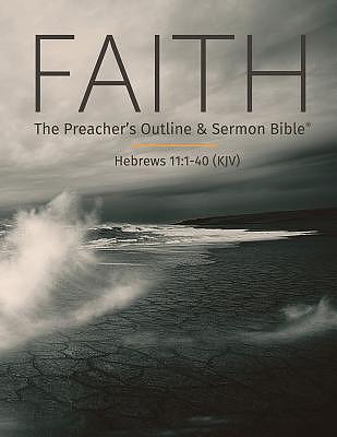 Faith: The Preacher's Outline & Sermon Bible: King James Version