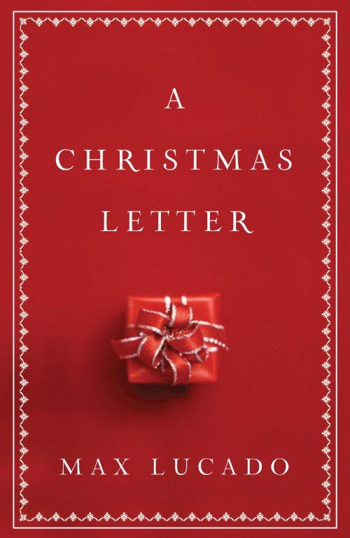 Max Lucado Christmas.A Christmas Letter