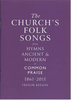 The Church's Folk Songs from Hymns Ancient & Modern to Common Praise
