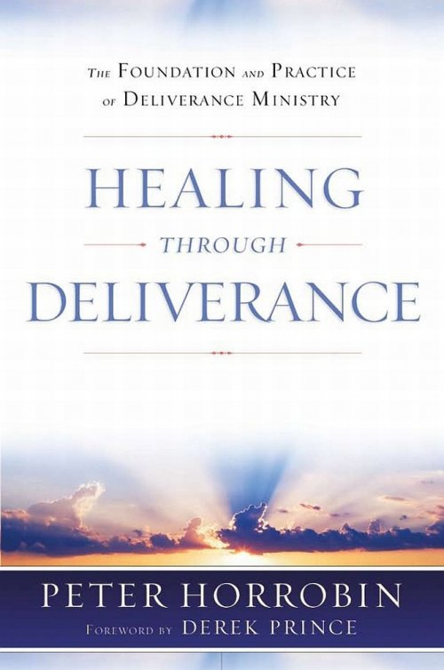 Healing Through Deliverance (9781852404987) | Free Delivery @ Eden co uk