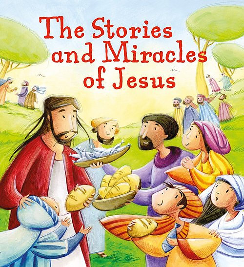 The Stories And Miracles Of Jesus: Free Delivery when you spend ...