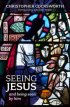 Seeing Jesus and Being Seen by Him