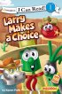 Larry Makes a Choice Veggietales I Can Read!