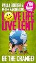 Love Life Live Lent Kids