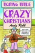 Boring Bible: Crazy Christians