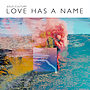 Love Has A Name CD