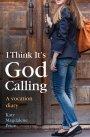 I Think It's God Calling