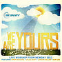 Newday Live 2011 - We Are Yours
