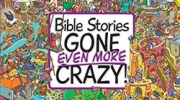 Banner: Bible Stories Gone Even More Crazy!