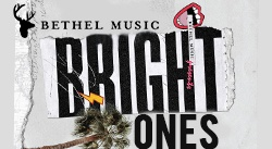 Banner: Bright Ones by Bethel Music