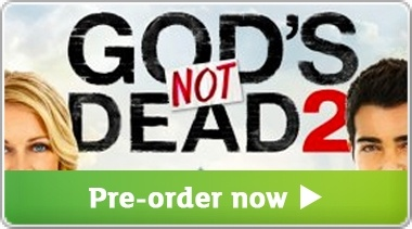 Banner: Gods Not Dead 2 - Pre-order Today!