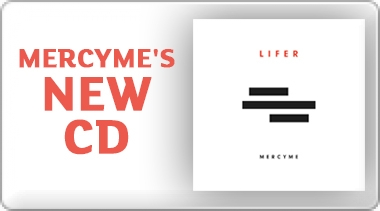 Banner: NEW MercyMe CD - Lifer