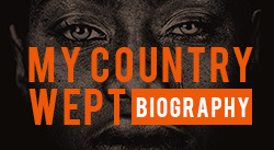 Banner: My Country Wept biography