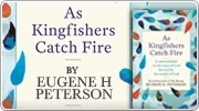Banner: As Kingfishers Catch Fire by Eugene H. Peterson