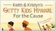 Banner: Getty Kids Hymnal: For The Cause