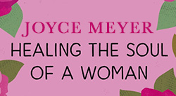 Banner: Healing the Soul of a Woman by Joyce Meyer