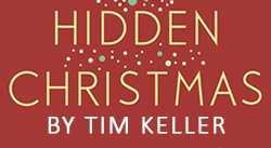 Banner: Hidden Christmas by Timothy Keller