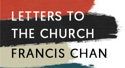 Banner: Letters To The Church by Francis Chan