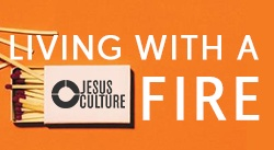Banner: Living with a Fire by Jesus Culture