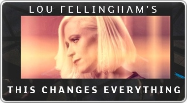 Banner: Lou Fellinghams This Changes Everything